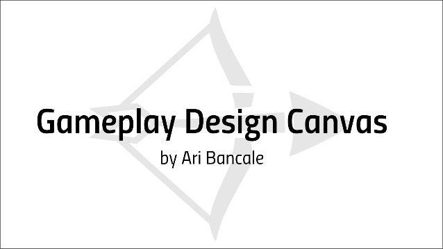 Gameplay Design Canvus by Ari Bancale