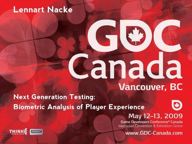 Lennart Nacke     Next Generation Testing: Biometric Analysis of Player Experience
