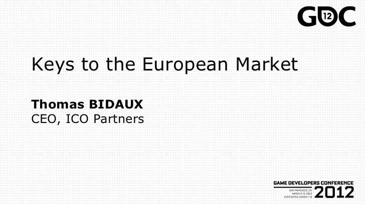 Keys to the European MarketThomas BIDAUXCEO, ICO Partners