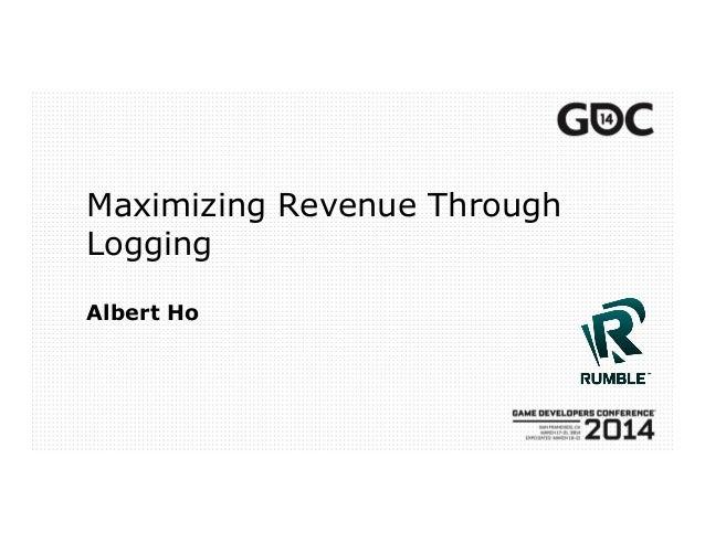 Maximizing Revenue Through Logging Albert Ho