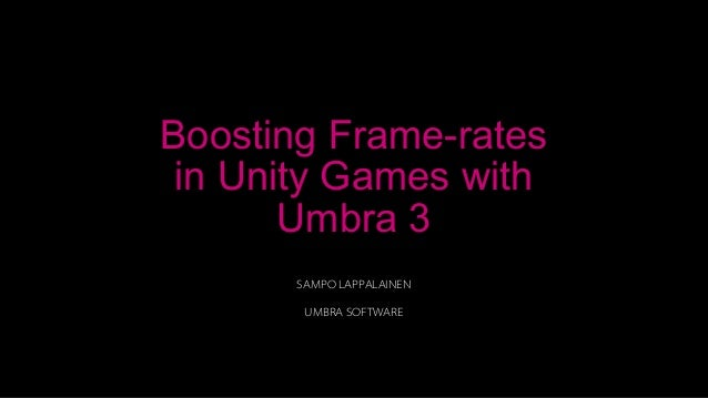 Boosting Frame-rates in Unity Games Using Umbra 3