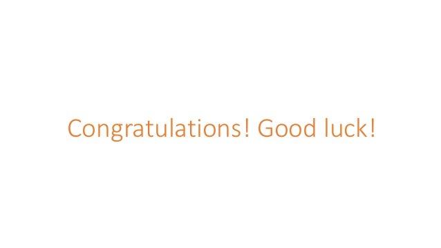 Congratulations! Good luck!