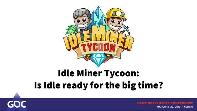 Idle Miner Tycoon: Is Idle ready for the big time?