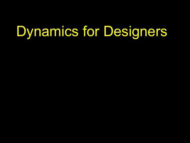 Dynamics for Designers