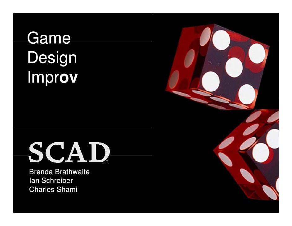 Game Design Improv Improv     Brenda Brathwaite Ian Schreiber Charles Shami