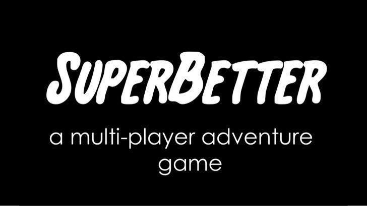 SuperBetter<br />a multi-player adventure game<br />