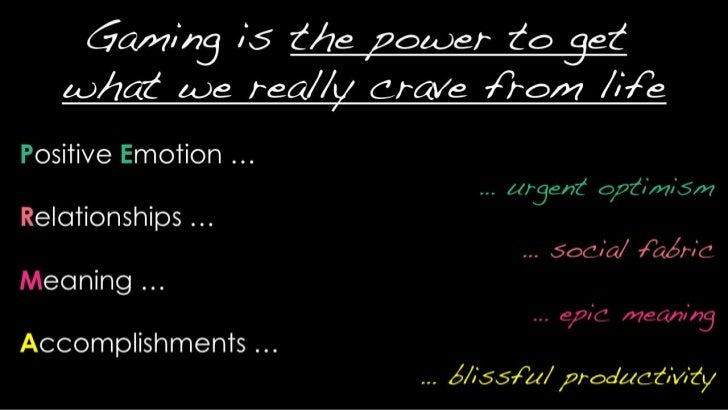 Gaming is the power to get what we really crave from life<br />Positive Emotion …<br />… urgent optimism<br />Relatio...