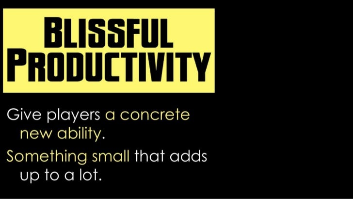 Give players a concrete new ability.<br />Something small that adds up to a lot.<br />