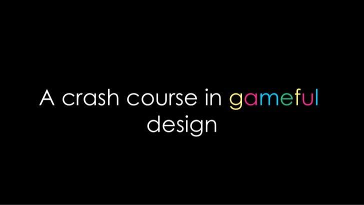 A crash course in gameful design<br />
