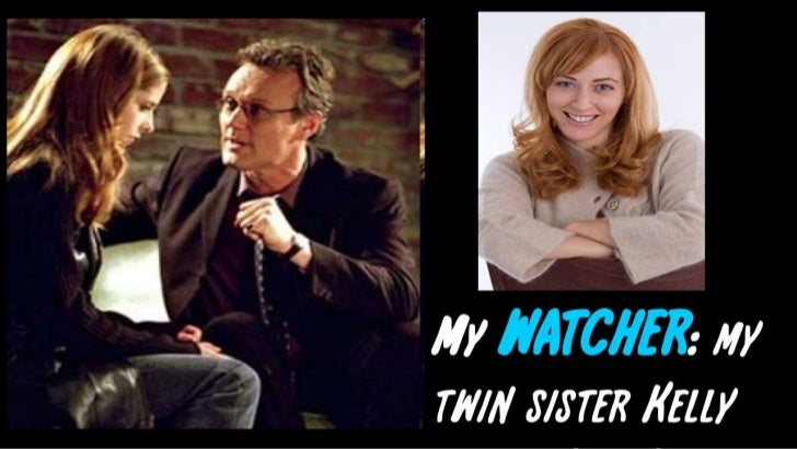 My watcher: my twin sister Kelly<br />