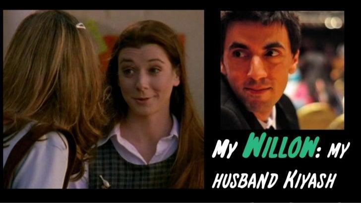 My Willow: my husband Kiyash<br />