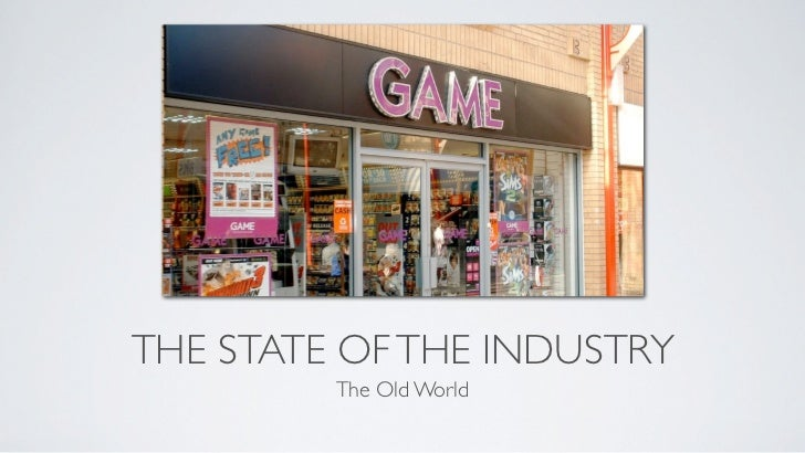 THE STATE OF THE INDUSTRY         The Old World