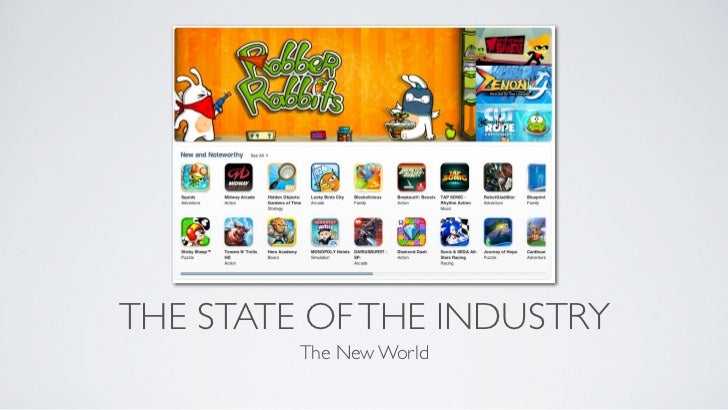 THE STATE OF THE INDUSTRY         The New World