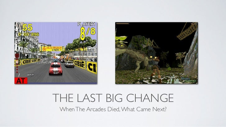 THE LAST BIG CHANGE When The Arcades Died, What Came Next?