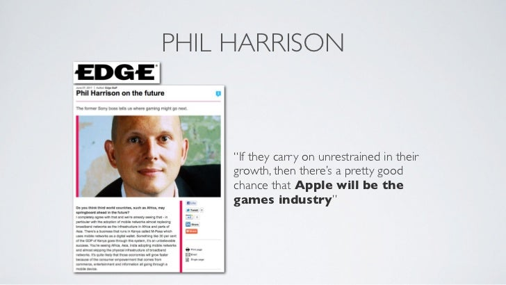 """PHIL HARRISON     """"If they carry on unrestrained in their     growth, then there's a pretty good     chance that Apple wil..."""
