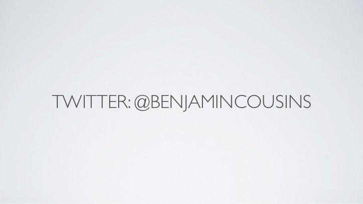 TWITTER: @BENJAMINCOUSINS