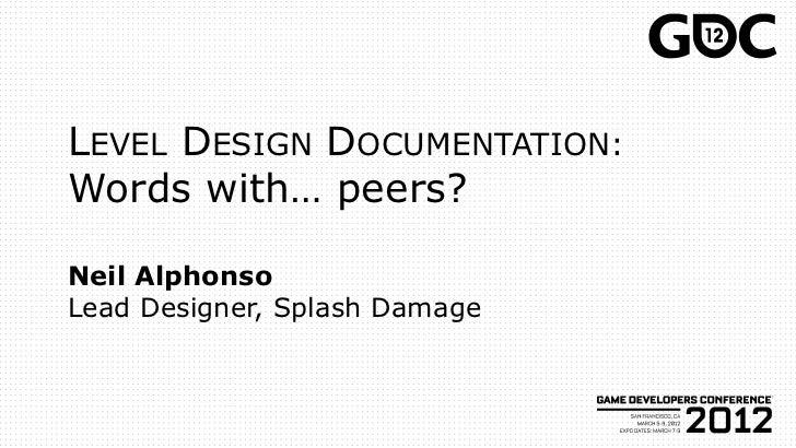 LEVEL DESIGN DOCUMENTATION:Words with… peers?Neil AlphonsoLead Designer, Splash Damage