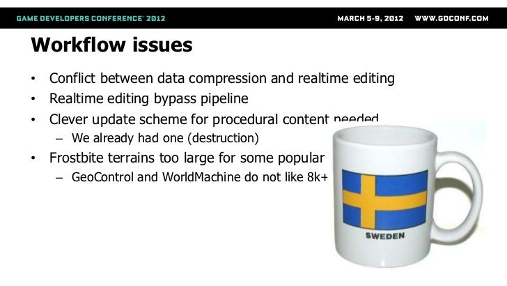 Workflow issues• Conflict between data compression and realtime editing• Realtime editing bypass pipeline• Clever update s...