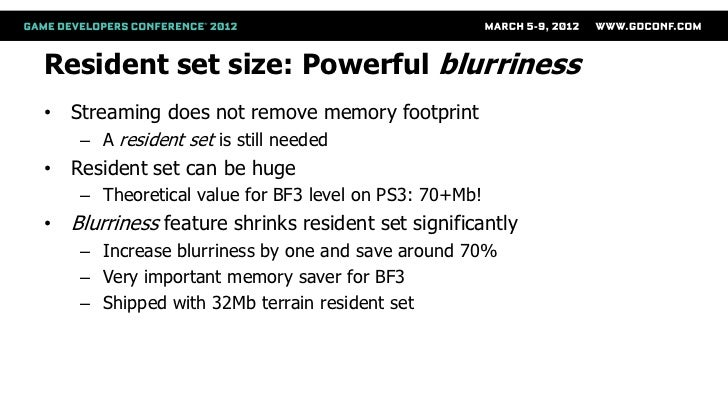 Resident set size: Powerful blurriness• Streaming does not remove memory footprint    – A resident set is still needed• Re...