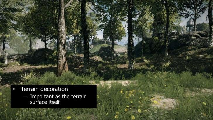 §• Terrain decoration    – Important as the terrain      surface itself