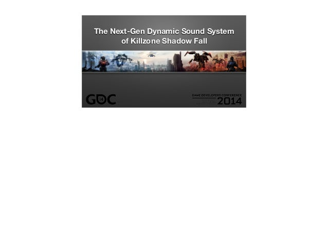 The Next-Gen Dynamic Sound System of Killzone Shadow Fall