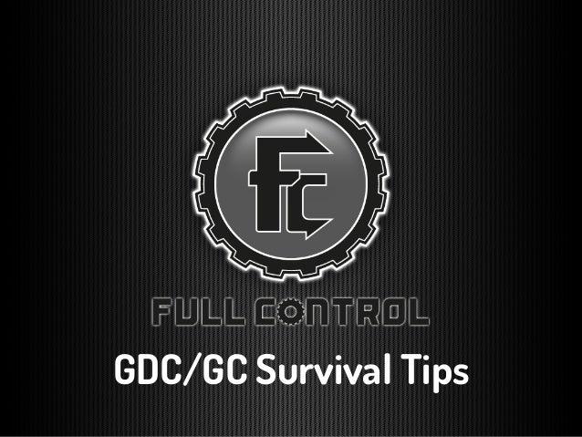 GDC/GC Survival Tips