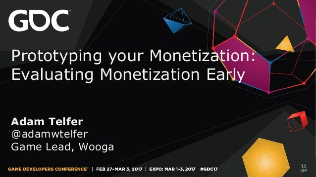 Prototyping your Monetization: Evaluating Monetization Early Adam Telfer @adamwtelfer Game Lead, Wooga
