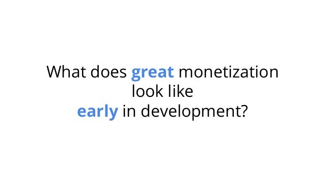 GDC 2017: Evaluating Monetization Early Slide 3