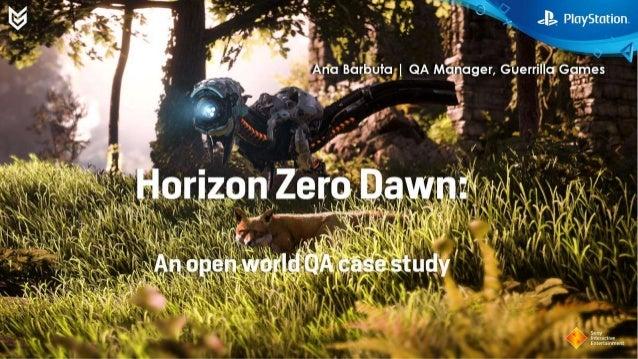 Horizon Zero Dawn: An Open World QA Case Study