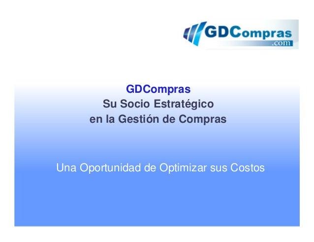 GDCompras Su Socio Estratégico en la Gestión de Compras  Una Oportunidad de Optimizar sus Costos