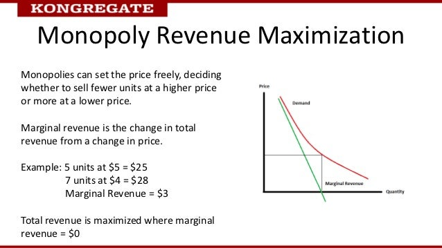 Monopoly Revenue MaximizationMonopolies can set the price freely, decidingwhether to sell fewer units at a higher priceor ...