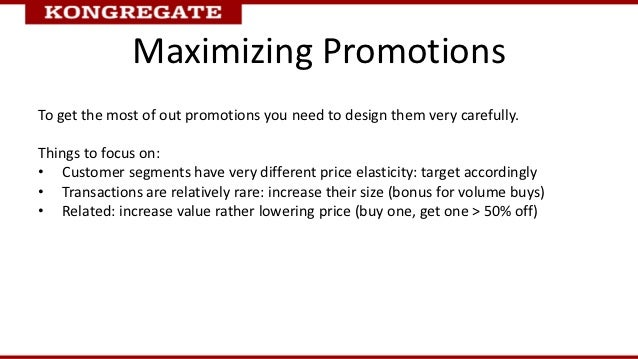 Maximizing PromotionsTo get the most of out promotions you need to design them very carefully.Things to focus on:• Custome...
