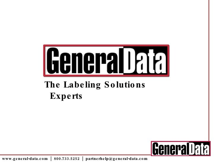 www.general-data.com  |  800.733.5252  |  [email_address] The Labeling Solutions Experts