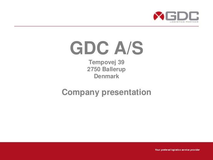 GDC A/STempovej 392750 BallerupDenmarkCompany presentation<br />