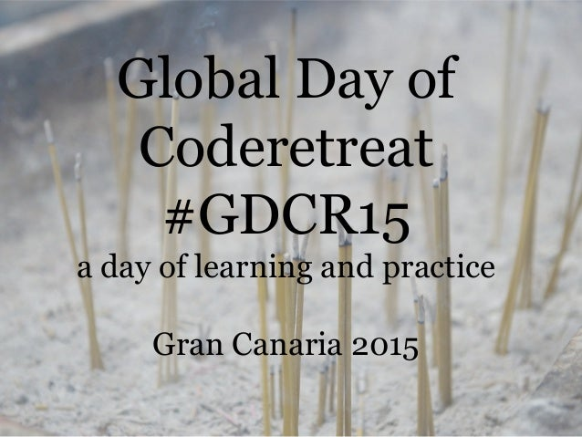 Global Day of Coderetreat #GDCR15 a day of learning and practice Gran Canaria 2015