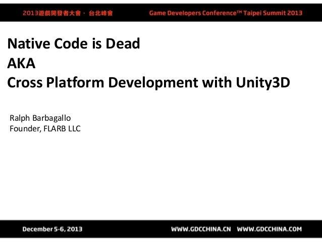 Native Code is Dead AKA Cross Platform Development with