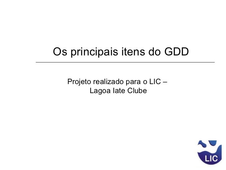Os principais itens do GDD Projeto realizado para o LIC –  Lagoa Iate Clube