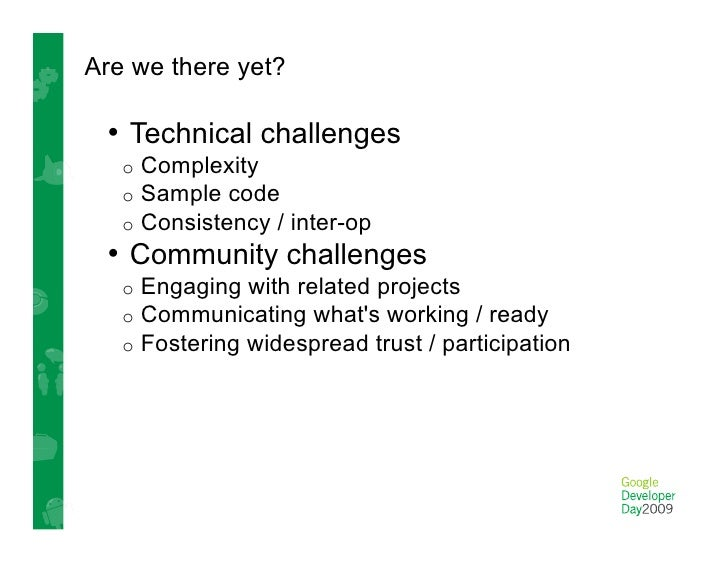 Resources • OpenSocial Tutorial: http://rurl.org/ss3 • OpenSocial Spec, Foundation, Reference: http://opensocial.org • ...
