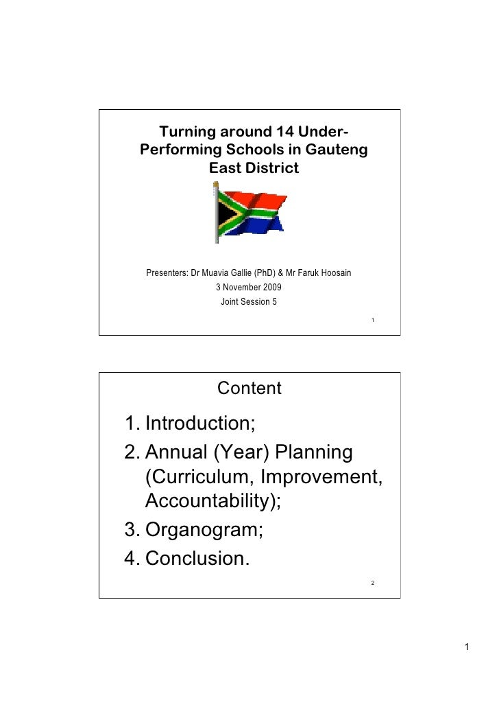 Turning around 14 Under-  Performing Schools in Gauteng           East District       Presenters: Dr Muavia Gallie (PhD) &...