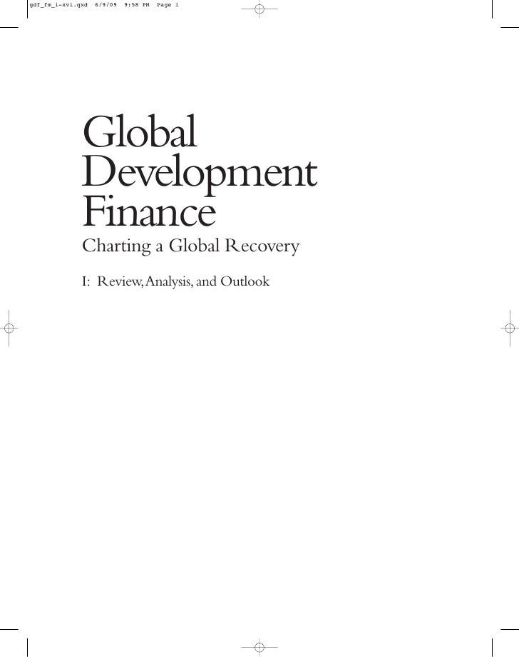 Global Development Finance Charting a Global Recovery I: Review,Analysis, and Outlook