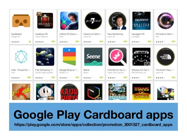 Google Play Cardboard apps https://play.google.com/store/apps/collection/promotion_3001527_cardboard_apps