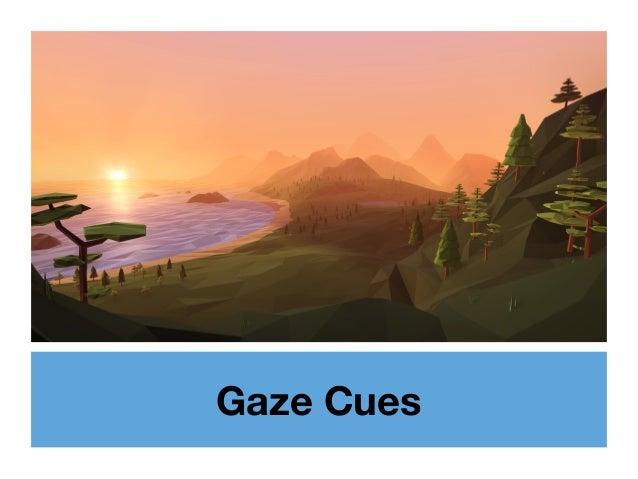 Gaze Cues