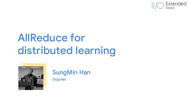 AllReduce for distributed learning SungMin Han Gopher