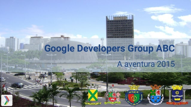 Google Developers Group ABC A aventura 2015