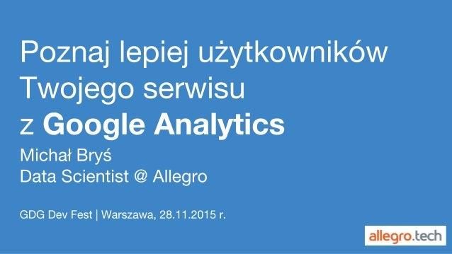 Poznaj lepiej użytkowników Twojego serwisu z Google Analytics