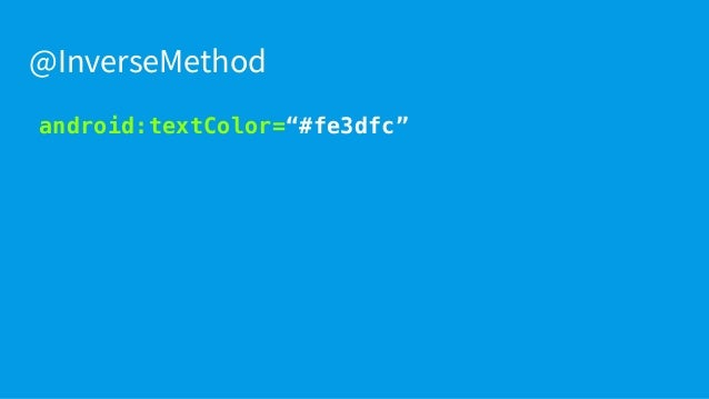 """android:textColor=""""#fe3dfc"""" android:textColor=""""@{colorText}"""" // ERROR!! @InverseMethod colorText.value = """"#000000"""""""