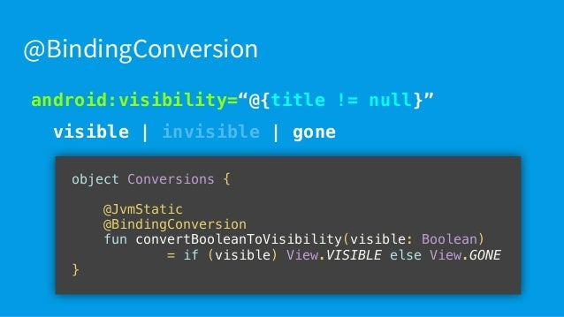 """android:visibility=""""@{title != null}"""" visible 