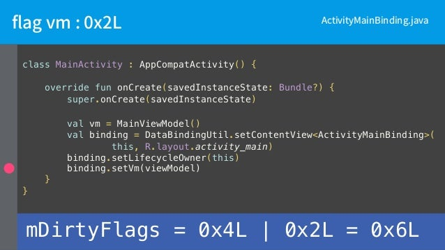 @Override protected void executeBindings() { ... dirtyFlags = mDirtyFlags; if ((0x6L & 0x7L) != 0) { if ((0x6L & 0x6L) != ...