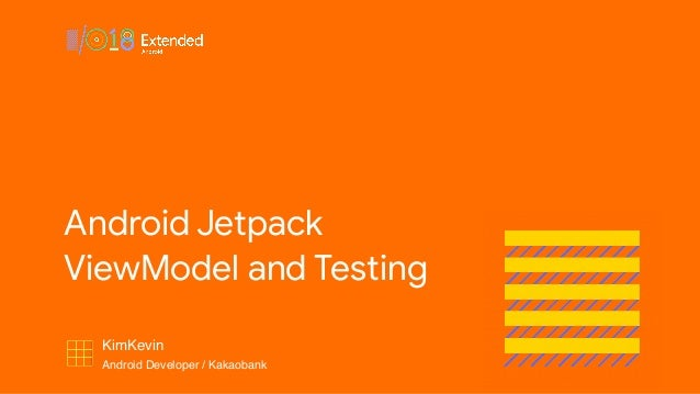 KimKevin Android Developer / Kakaobank Android Jetpack  ViewModel and Testing