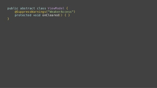 public final void clear() { for (ViewModel vm : mMap.values()) { vm.onCleared(); } mMap.clear(); } @Override protected voi...